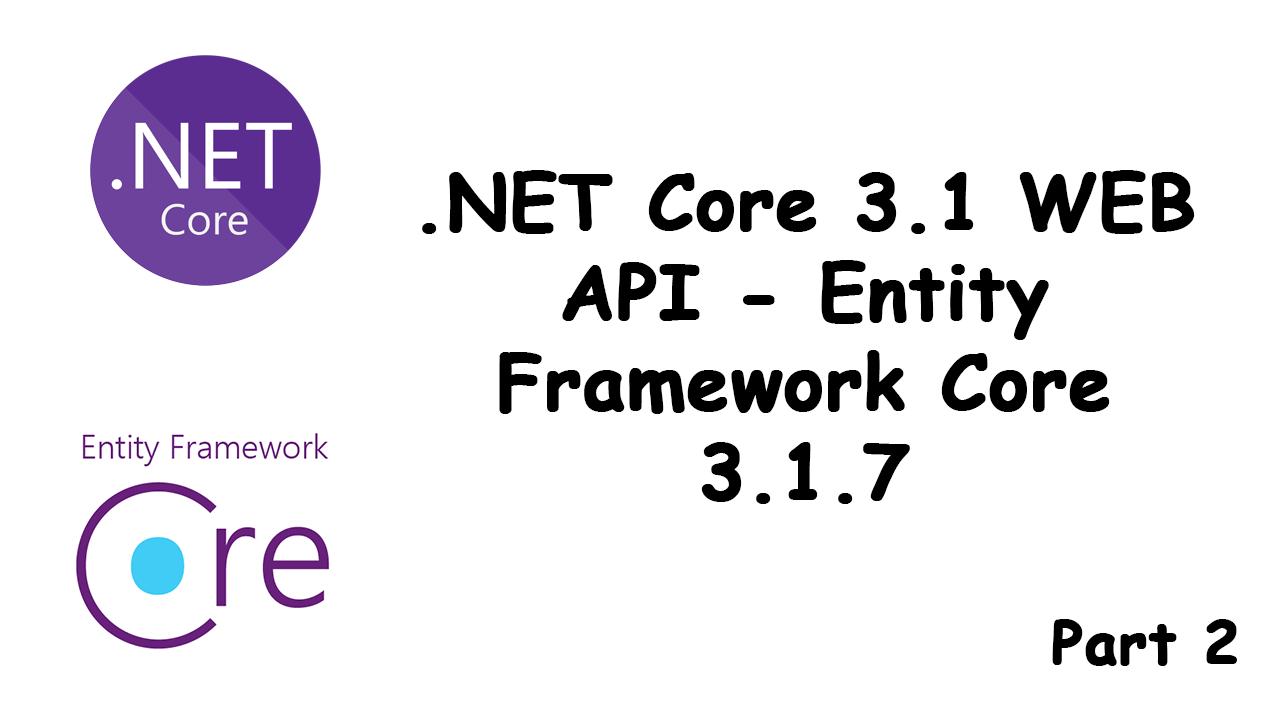 DotNet Core 3.1 Web API Part 2
