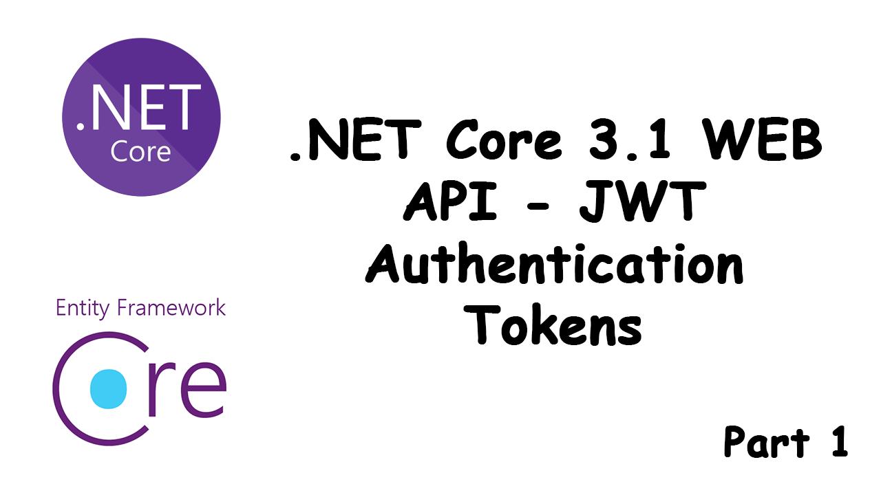 .NET Core 3.1 WEB API - JWT authentication Tokens